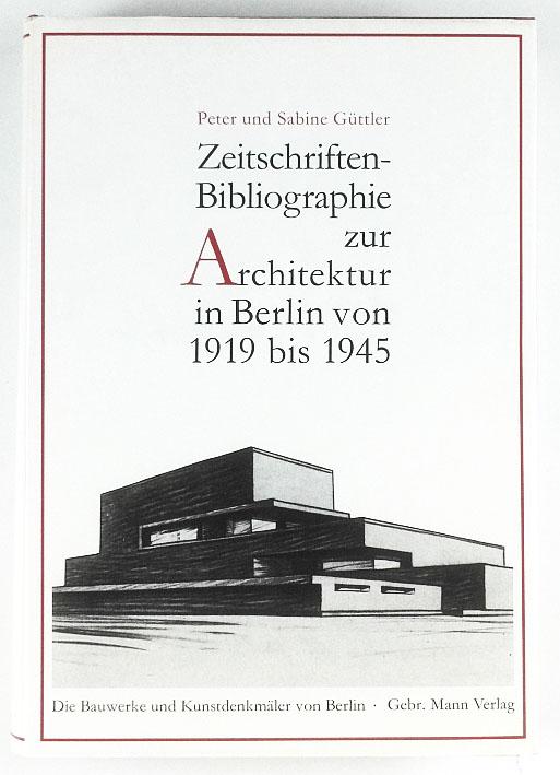 http://shop.berlinbook.com/architektur-architektur-und-staedtebau-berlin/guettler-peter-u-sabine-zeitschriften-bibliographie::6244.html
