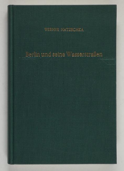 http://shop.berlinbook.com/berlin-brandenburg-berlin-stadt-u-kulturgeschichte/natzschka-werner-berlin-und-seine-wasserstrassen::5780.html