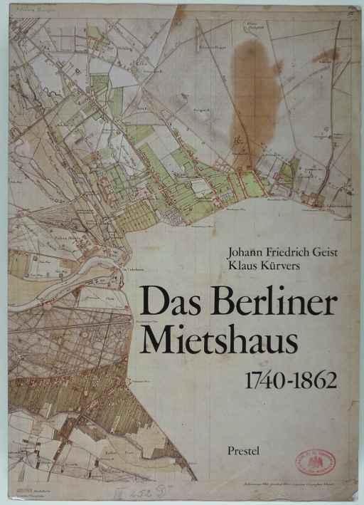 http://shop.berlinbook.com/architektur-architektur-und-staedtebau-berlin/geist-johann-friedrich-u-klaus-kuervers-das-berliner-mietshaus-1740-1862::3785.html