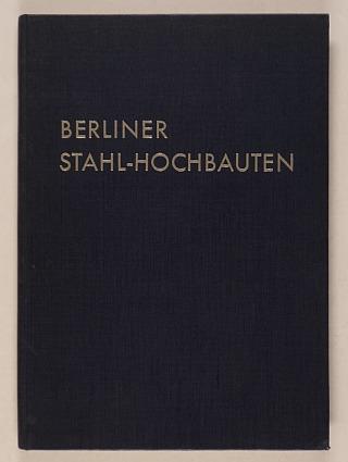 http://shop.berlinbook.com/architektur-architektur-und-staedtebau-berlin/berliner-stahl-hochbauten::10609.html