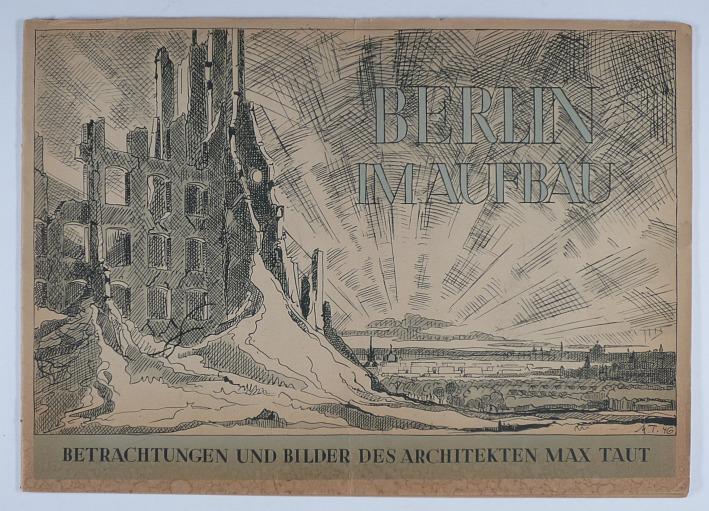 http://shop.berlinbook.com/architektur-architektur-und-staedtebau-berlin/taut-max-berlin-im-aufbau::10728.html