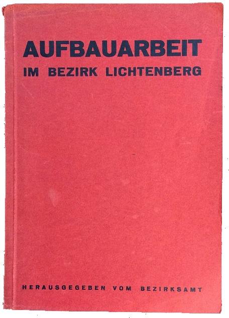 http://shop.berlinbook.com/berlin-brandenburg-berlin-stadt-u-kulturgeschichte/aufbauarbeit-im-bezirk-lichtenberg::9697.html