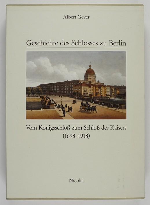 http://shop.berlinbook.com/architektur-architektur-und-staedtebau-berlin/geyer-albert-die-geschichte-des-schlosses-zu-berlin::6268.html