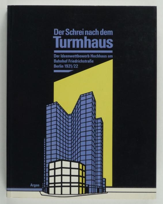 http://shop.berlinbook.com/architektur-architektur-und-staedtebau-berlin/der-schrei-nach-dem-turmhaus::1806.html