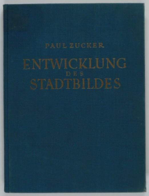 http://shop.berlinbook.com/architektur-architektur-ohne-berlin/zucker-paul-entwicklung-des-stadtbildes::2385.html