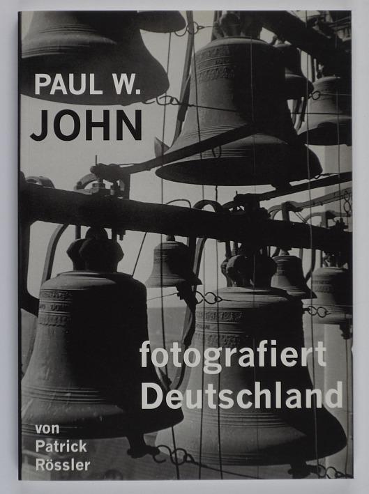 http://shop.berlinbook.com/fotobuecher/roessler-patrick-paul-w-john-fotografiert-deutschland::10719.html