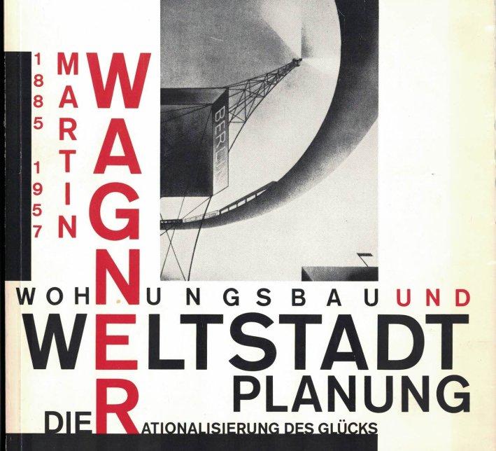 http://shop.berlinbook.com/architektur-architektur-und-staedtebau-berlin/martin-wagner-1885-1957::1573.html