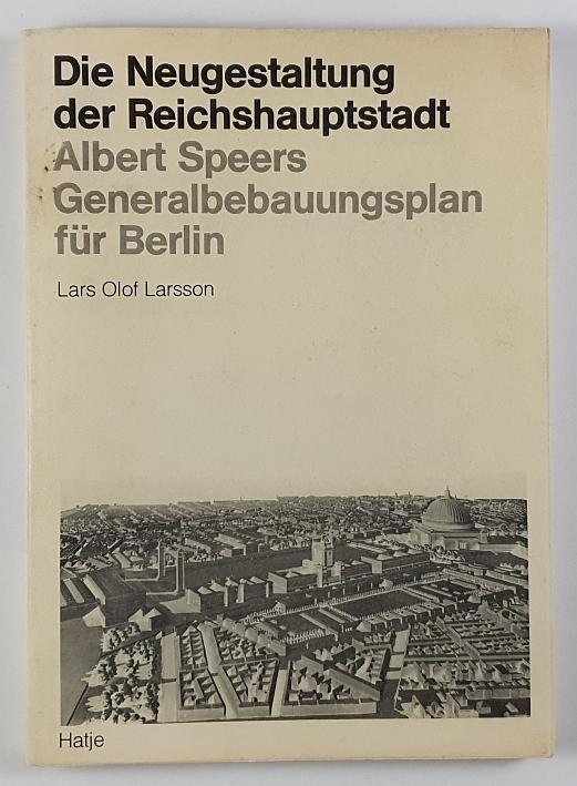 http://shop.berlinbook.com/architektur-architektur-und-staedtebau-berlin/larsson-lars-olof-die-neugestaltung-der-reichshauptstadt::6036.html