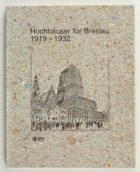 http://shop.berlinbook.com/architektur-architektur-ohne-berlin/ilkosz-jerzy-u-beate-stoertkuhl-hrsg-hochhaeuser-fuer-breslau-1919-1932::10249.html