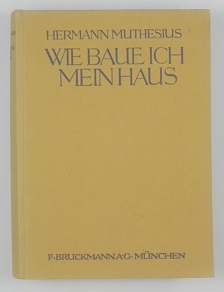 http://shop.berlinbook.com/architektur-architektur-ohne-berlin/muthesius-hermann-wie-baue-ich-mein-haus::11552.html