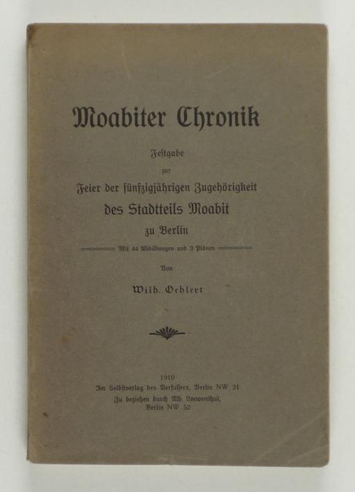 http://shop.berlinbook.com/berlin-brandenburg-berlin-stadt-u-kulturgeschichte/oehlert-wilh-moabiter-chronik::3634.html