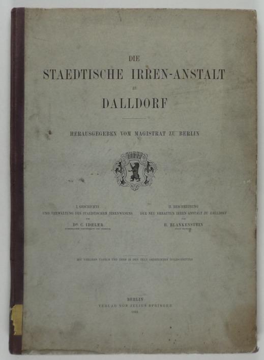 http://shop.berlinbook.com/berlin-brandenburg-berlin-stadt-u-kulturgeschichte/ideler-c-u-h-blankenstein-die-staedtische-irren-anstalt-zu-dalldorf::9763.html