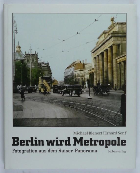 http://shop.berlinbook.com/fotobuecher/bienert-michael-u-erhard-senf-berlin-wird-metropole::1179.html