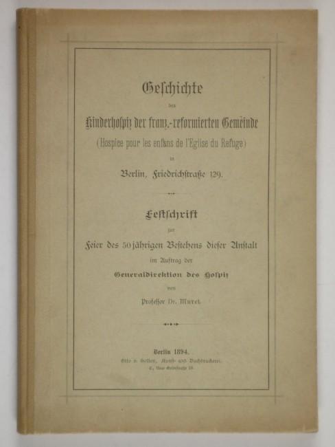 http://shop.berlinbook.com/berlin/brandenburg-berlin-stadt-u-kulturgeschichte/muret-eduard-geschichte-des-kinderhospiz::6518.html