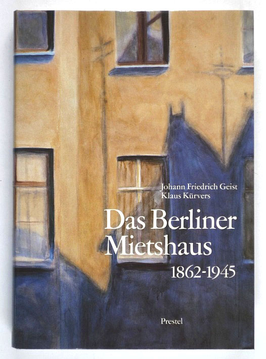 http://shop.berlinbook.com/architektur-architektur-und-staedtebau-berlin/geist-joh-friedr-u-klaus-kuervers-das-berliner-mietshaus-1862-1945::11075.html