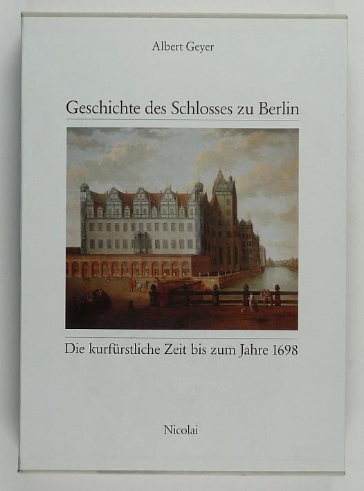 http://shop.berlinbook.com/architektur-architektur-und-staedtebau-berlin/geyer-albert-die-geschichte-des-schlosses-zu-berlin::5975.html