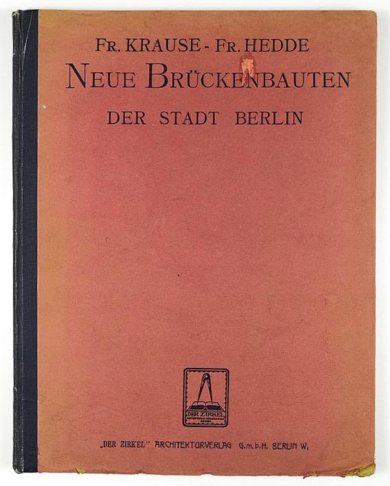 http://shop.berlinbook.com/architektur-architektur-und-staedtebau-berlin/krause-f-riedrich-und-f-hedde-die-brueckenbauten-der-stadt-berlin::5868.html