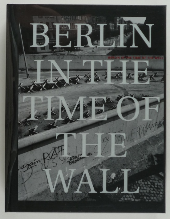 http://shop.berlinbook.com/fotobuecher/gossage-john-berlin-in-the-time-of-the-wall::9094.html