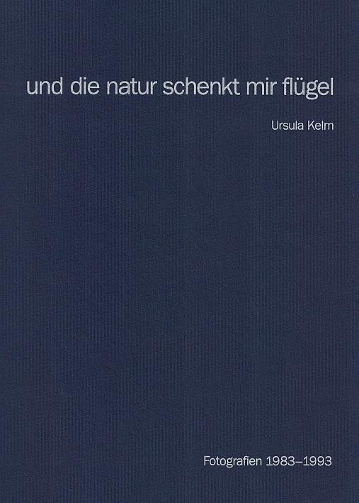 http://shop.berlinbook.com/fotobuecher/kelm-ursula-und-die-natur-schenkt-mir-fluegel::9065.html