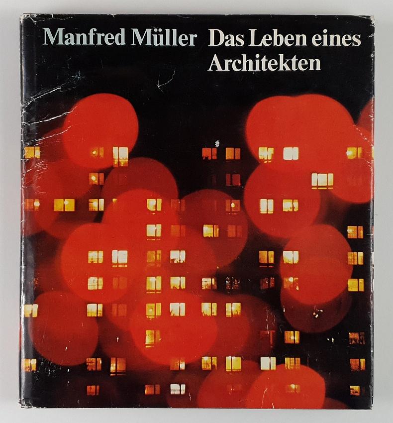 http://shop.berlinbook.com/architektur-architektur-ohne-berlin/mueller-manfred-das-leben-eines-architekten::10725.html