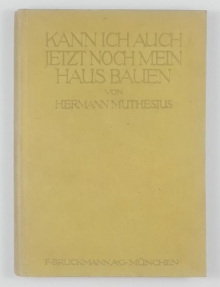 http://shop.berlinbook.com/architektur-architektur-ohne-berlin/muthesius-hermann-kann-ich-auch-jetzt-noch-mein-haus-bauen::11550.html