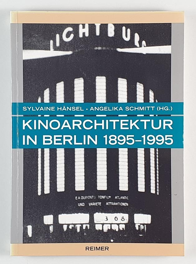http://shop.berlinbook.com/architektur-architektur-und-staedtebau-berlin/haensel-sylvaine-u-angelika-schmitt-hrsg-kinoarchitektur-in-berlin::5204.html