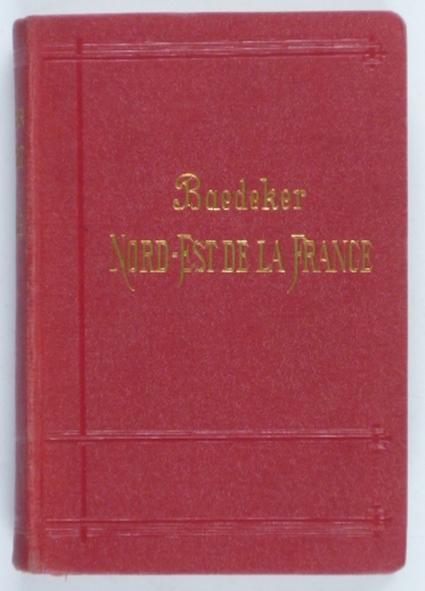 http://shop.berlinbook.com/reisefuehrer-baedeker-franzoesische-ausgaben/baedeker-karl-le-nord-est-de-la-france::4708.html