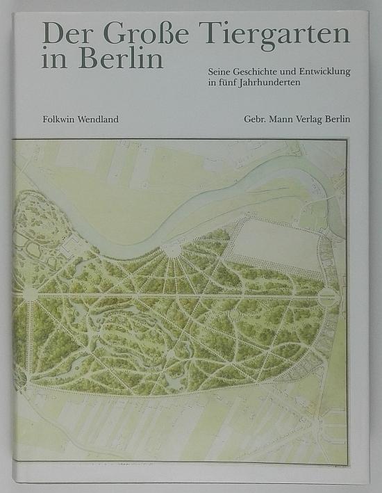 http://shop.berlinbook.com/architektur-architektur-und-staedtebau-berlin/wendland-folkwin-der-grosse-tiergarten-in-berlin::11334.html