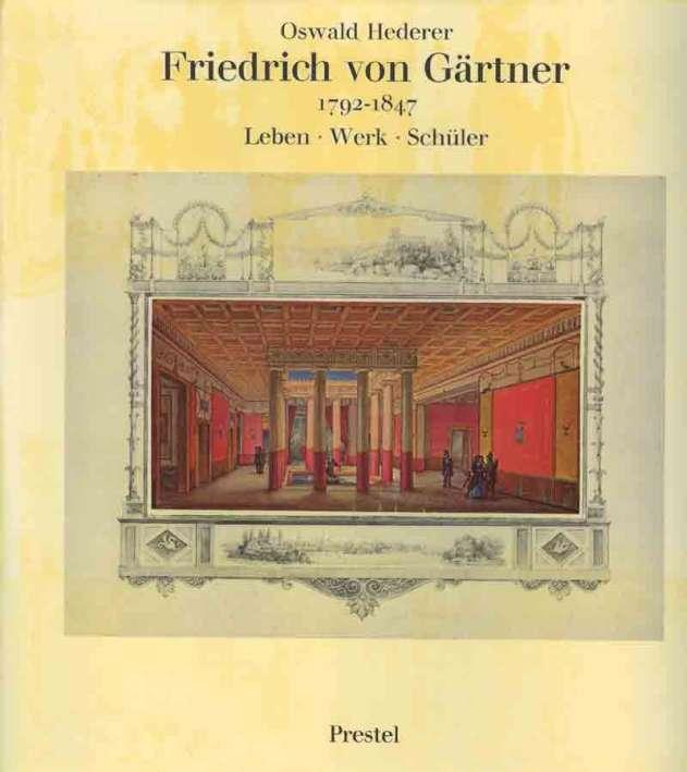 http://shop.berlinbook.com/architektur-architektur-ohne-berlin/hederer-oswald-friedrich-von-gaertner-1792-1847::1550.html