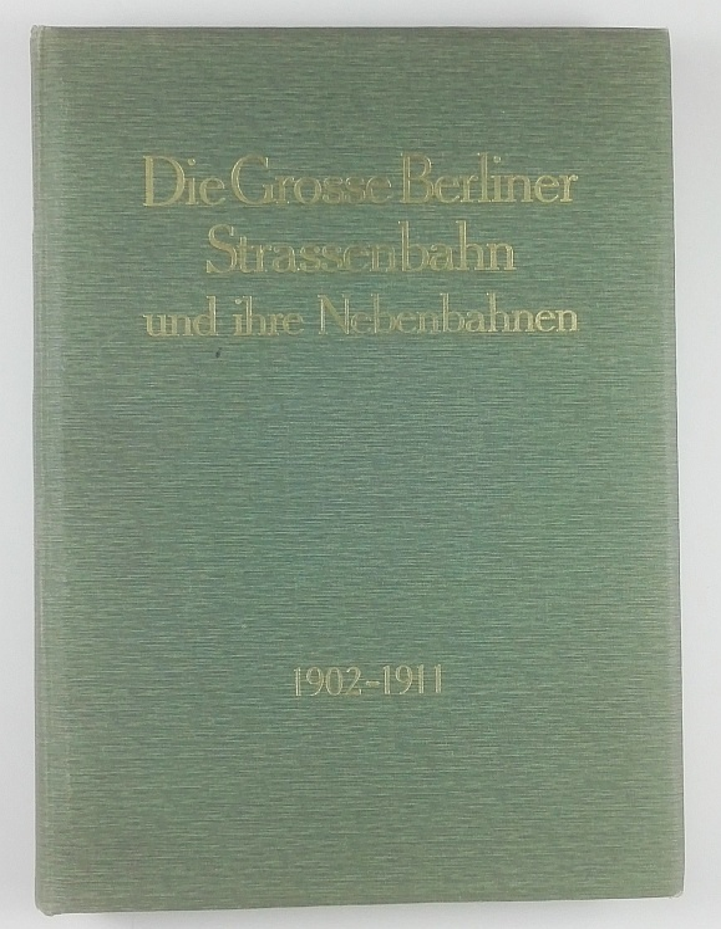 http://shop.berlinbook.com/berlin/brandenburg-berlin-stadt-u-kulturgeschichte/die-grosse-berliner-strassenbahn-1902-1911::11673.html