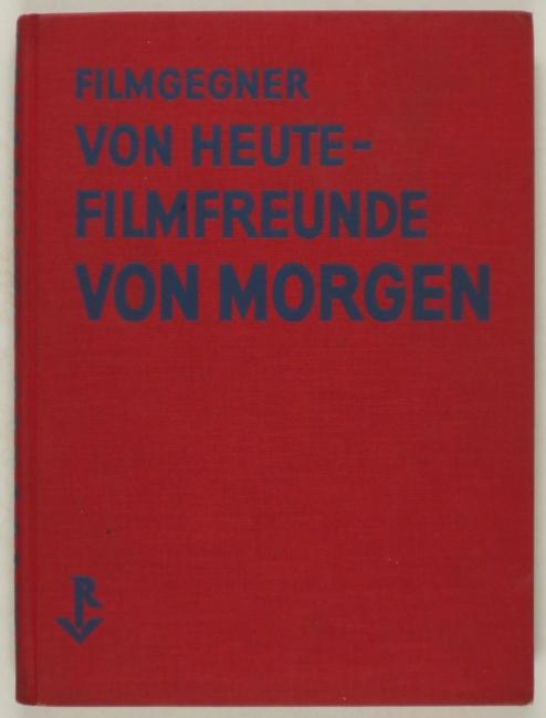 http://shop.berlinbook.com/fotobuecher/richter-hans-filmgegner-von-heute-filmfreunde-von-morgen::10996.html