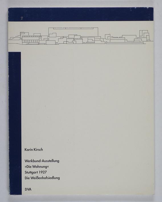 http://shop.berlinbook.com/architektur-architektur-ohne-berlin/kirsch-karin-werkbund-ausstellung-die-wohnung-stuttgart-1927-die-weissenhofsiedlung::2019.html