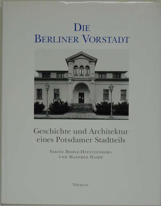 http://shop.berlinbook.com/berlin-brandenburg-brandenburg/bohle-heintzenberg-sabine-text-und-manfred-hamm-fotos-die-berliner-vorstadt::4854.html
