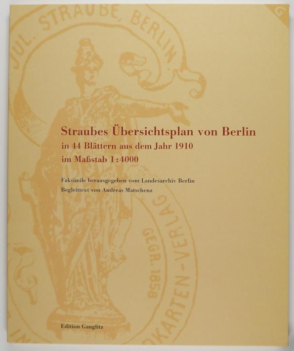 http://shop.berlinbook.com/berlin-brandenburg-berlin-stadt-u-kulturgeschichte/straube-julius-straube's-uebersichtsplan-von-berlin::4320.html