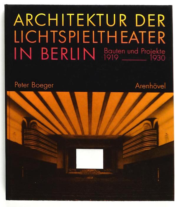 http://shop.berlinbook.com/architektur-architektur-und-staedtebau-berlin/boeger-peter-architektur-der-lichtspieltheater-in-berlin::5997.html