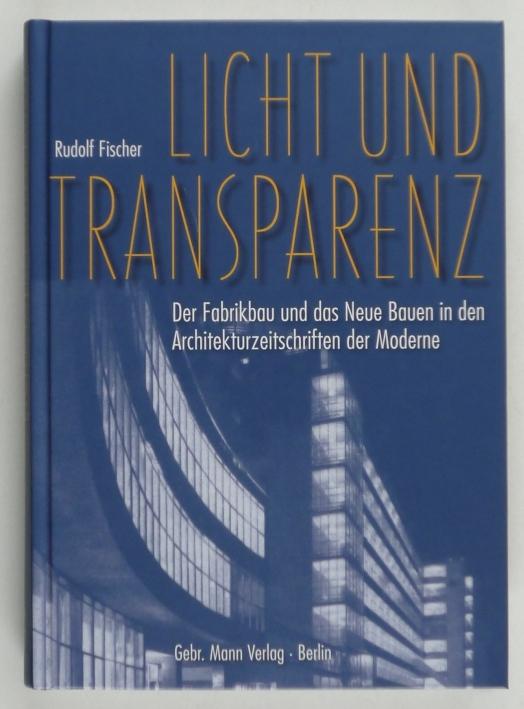 http://shop.berlinbook.com/architektur-architektur-ohne-berlin/fischer-rudolf-licht-und-transparenz::2690.html