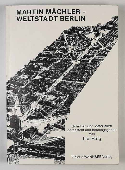 http://shop.berlinbook.com/architektur-architektur-und-staedtebau-berlin/maechler-martin-weltstadt-berlin::2361.html