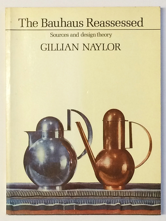 http://shop.berlinbook.com/design/naylor-gillian-the-bauhaus-reassessed::11856.html