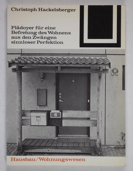 http://shop.berlinbook.com/architektur-architektur-ohne-berlin/hackelsberger-christoph-plaedoyer-fuer-eine-befreiung-des-wohnens-aus-den-zwaengen-sinnloser-perfektion::10252.html
