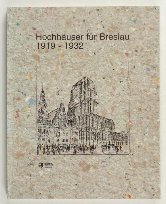 http://shop.berlinbook.com/architektur-architektur-ohne-berlin/ilkosz-jerzy-u-beate-stoertkuhl-hrsg-hochhaeuser-fuer-breslau-1919-1932::11374.html