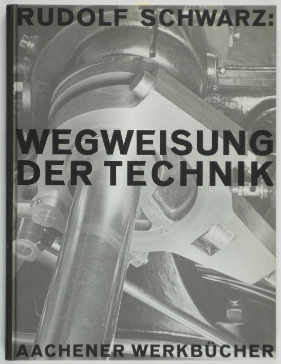 http://shop.berlinbook.com/fotobuecher/schwarz-rudolf-wegweisung-der-technik::4154.html