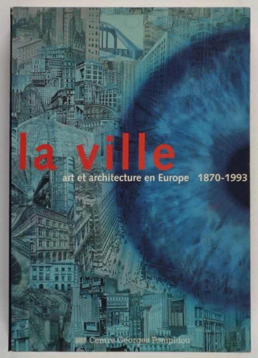 http://shop.berlinbook.com/architektur-architektur-ohne-berlin/la-ville-art-et-architecture-en-europe-1870-1993::5996.html
