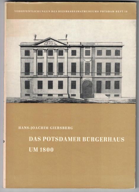 http://shop.berlinbook.com/architektur-architektur-ohne-berlin/giersberg-hans-joachim-das-potsdamer-buergerhaus-um-1800::4856.html