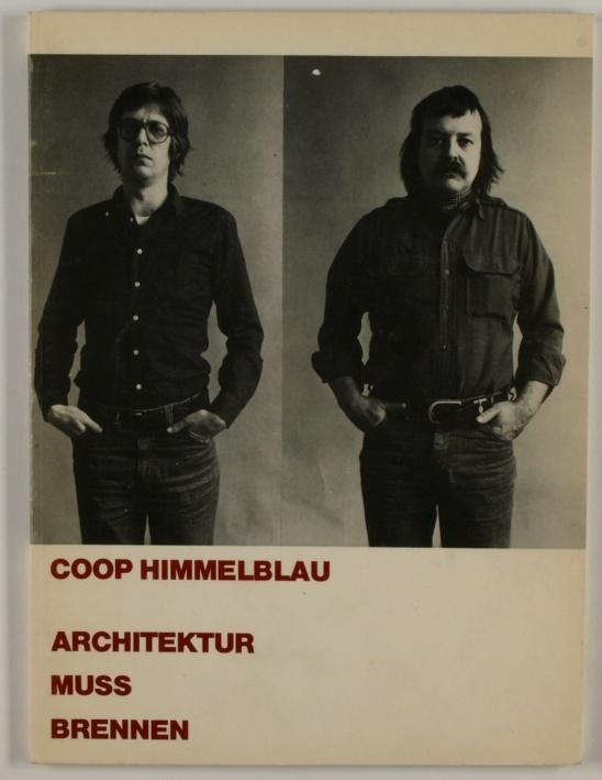 http://shop.berlinbook.com/architektur-architektur-ohne-berlin/coop-himmelblau-d-s-wolf-d-prix-und-helmut-swiczkinsky-architektur-muss-brennen::4909.html