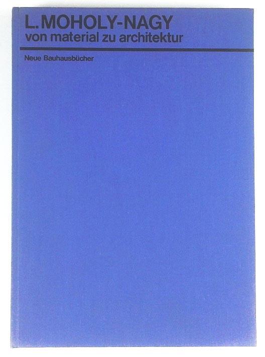 http://shop.berlinbook.com/architektur-architektur-ohne-berlin/moholy-nagy-l?zl?von-material-zu-architektur::11400.html