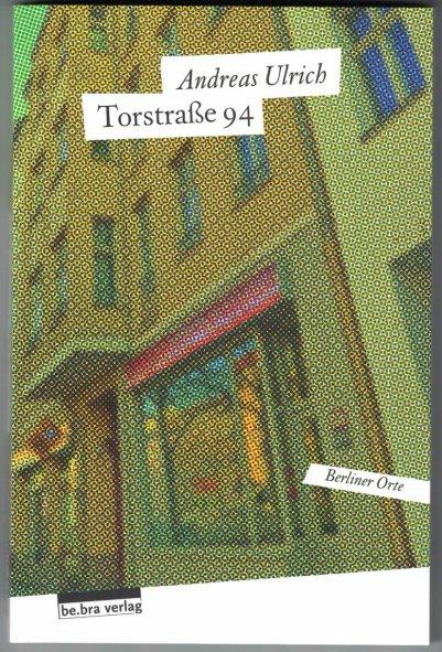 http://shop.berlinbook.com/berlin-brandenburg-berlin-stadt-u-kulturgeschichte/ulrich-andreas-torstrasse-94::5588.html