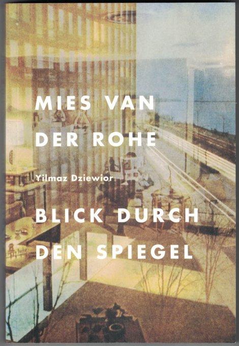 http://shop.berlinbook.com/architektur-architektur-ohne-berlin/dziewior-yilmaz-mies-van-der-rohe-blick-durch-den-spiegel::4979.html