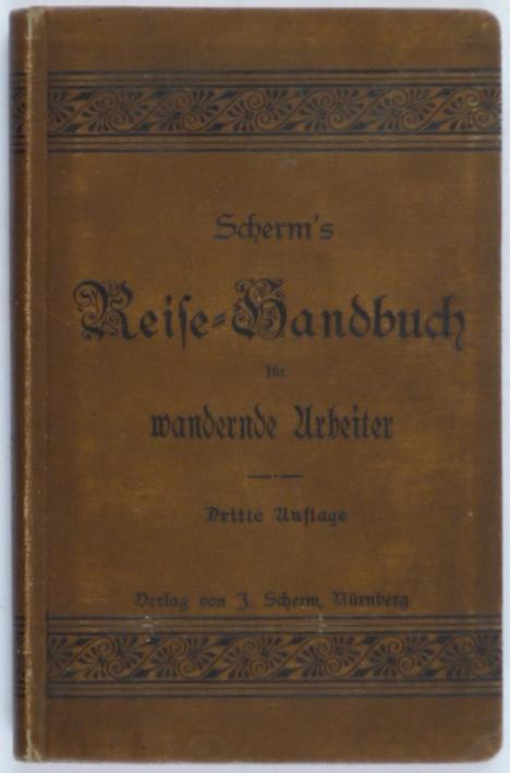 http://shop.berlinbook.com/reisefuehrer-sonstige-reisefuehrer/scherm's-reise-handbuch-fuer-wandernde-arbeiter::5546.html