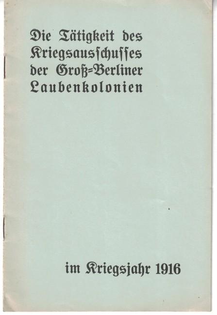 http://shop.berlinbook.com/berlin-brandenburg-berlin-stadt-u-kulturgeschichte/die-taetigkeit-des-kriegsausschusses-der-gross-berliner::5586.html