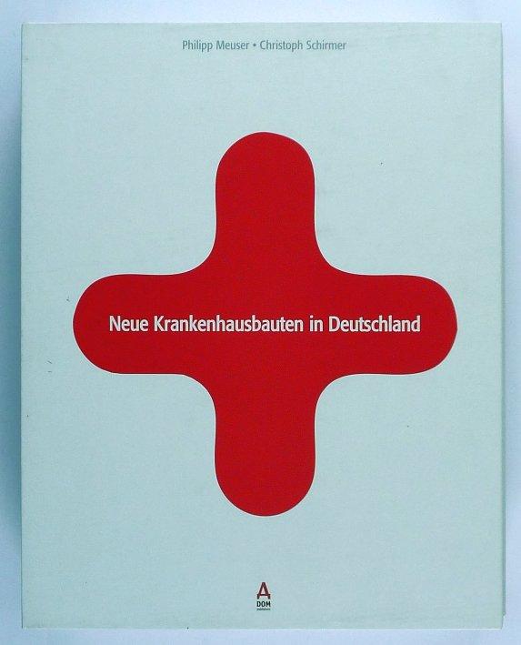 http://shop.berlinbook.com/architektur-architektur-ohne-berlin/meuser-philipp-und-christoph-schirmer-neue-krankenhausbauten-in-deutschland::6416.html
